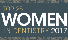 Top 25 Women in Dentistry 2017
